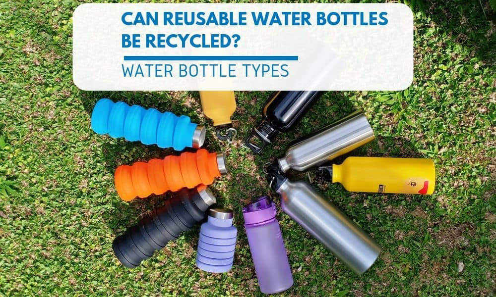 Can Reusable Water Bottles Be Recycled